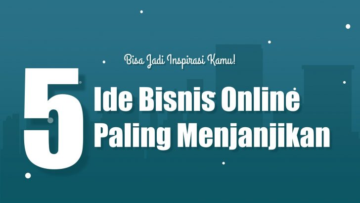 Ide Bisnis Online Menjanjikan